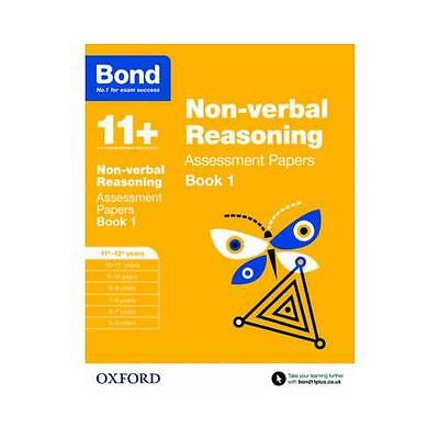 Bond 11+: Non Verbal Reasoning: Assessment Papers: 11-12 Years Book 1 by...