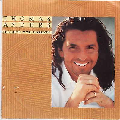 "Thomas Anders I'll Love You Forever DE 7"" 45 PS Dieter Bohlen Modern Talking"