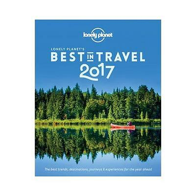 Lonely Planet's Best in Travel 2017 by Lonely Planet