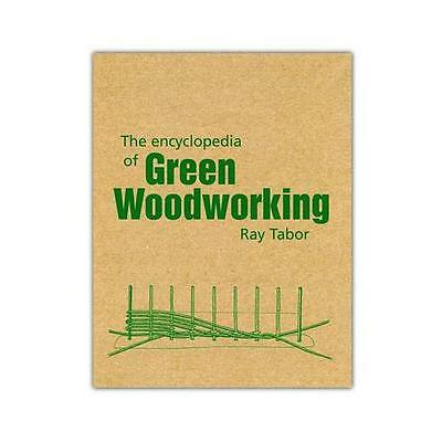 The Encyclopedia of Green Woodworking by Raymond Tabor (Paperback, 2012)