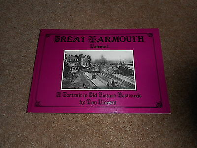 GREAT YARMOUTH - A PORTRAIT IN OLD PICTURE POSTCARDS Vol 1 by LEN VINCENT