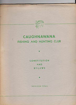 Caughnawa Fishing & Hunting Club Constitution and By Laws 1962