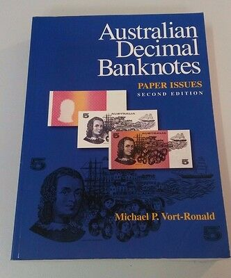 Australian Decimal Banknotes - Paper Issues 2nd Edition by Michael Vort Ronald