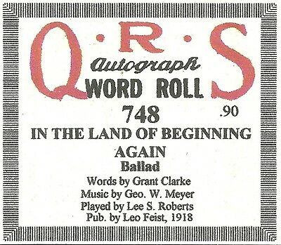 In The Land Of Beginning Again, Meyer, Roberts, QRS 748 Piano Roll Original