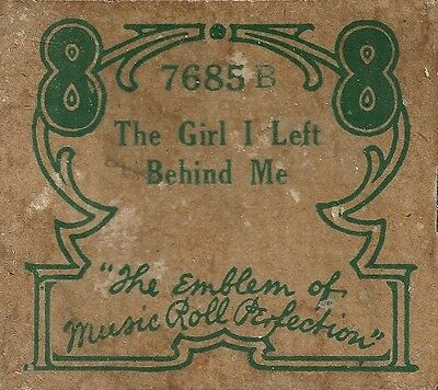 The Girl I Left Behind Me, US 7685 B Piano Roll Original