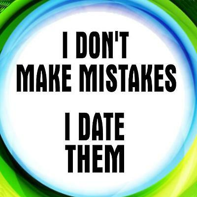 I DON'T MAKE MISTAKES   I DATE THEM - 1 Pin Button, bartender, server, hooters