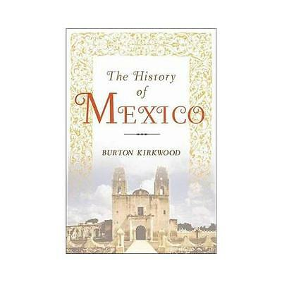 The History of Mexico by J. Burton Kirkwood (Paperback, 2005)