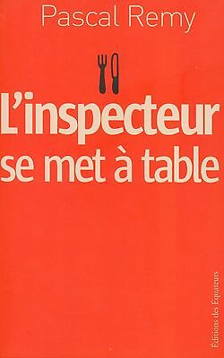 L'INSPECTEUR SE MET A TABLE de PASCAL REMY / GUIDE MICHELIN Cuisine Restaurants