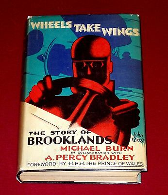 WHEELS TAKE WINGS THE STORY OF BROOKLANDS by Burn & Bradley - 1933 1st with DJ