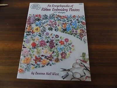 An Encyclopedia of Ribbon Embroidery Flowers #3405 Deanna Hall West 121 Designs