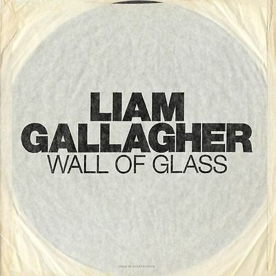 "Liam Gallagher""Wall Of Glass"" 1 Sided 7"" Single & etched B Side Pre Order:7/7/17"