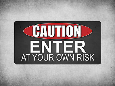 WP_FUN_149 CAUTION - ENTER AT YOUR OWN RISK - Metal Wall Plate