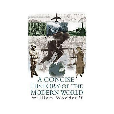 A Concise History of the Modern World by William Woodruff (Paperback, 2005)