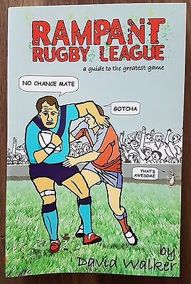 Rampant Rugby League - a guide to the greatest game by David Walker