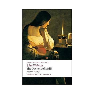 The Duchess of Malfi and Other Plays by John Webster (Paperback, 2009)
