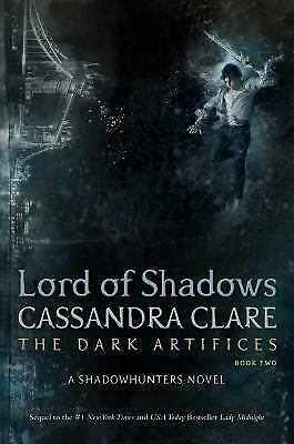 Lord of Shadows  -The Dark Artifices book 2 by Cassandra Clare (2017, Hardcover)