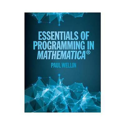 Essentials of Programming in Mathematica by Paul Wellin (Hardback, 2015)