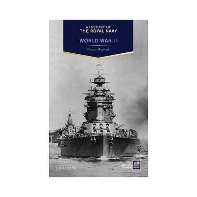 A History of the Royal Navy: World War II by Duncan Redford (Hardback, 2014)
