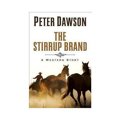 The Stirrup Brand: A Western Story by Peter Dawson (Hardback, 2013)