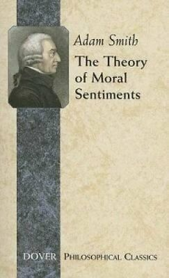 The Theory of Moral Sentiments by Adam Smith 9780486452913 (Paperback, 2007)