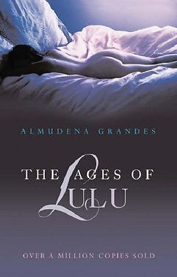 Almudena Grandes  The Ages Of Lulu  Brand New   Erotic  Free Post Uk