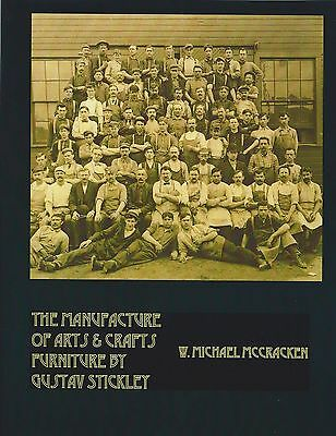 The Manufacture of Arts & Crafts Furniture by Gustav Stickley (M. McCracken)