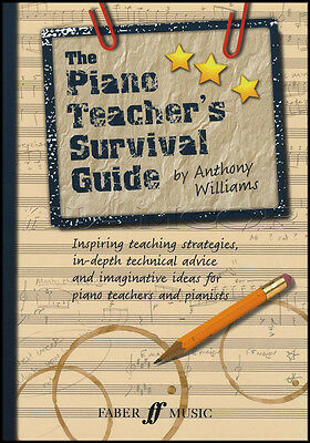 The Piano Teacher's Survival Guide by Anthony Williams Teaching Strategies