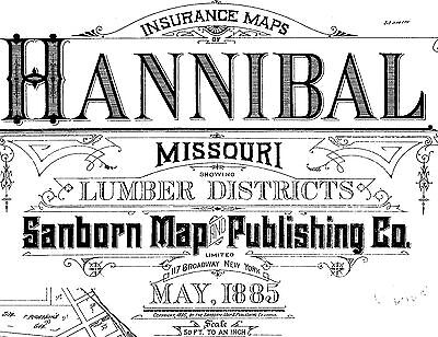 Hannibal, Missouri~Sanborn Map©~78 sheets made in 1885, 1890, 1899 on a CD