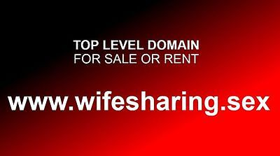 TOP LEVEL DOMAIN TLD...www.wifesharing.sex...TOP INVESTMENT