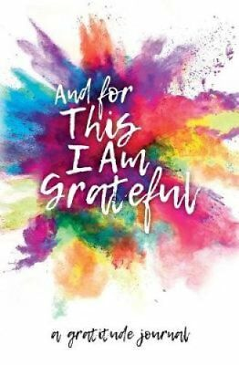 And for This I Am Grateful A Gratitude Journal by Nicole Thomas 9781542372541