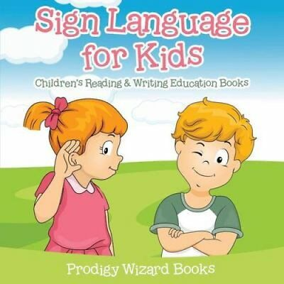 Sign Language for Kids: Children's Reading & Writing Education Books by...