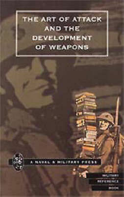 NEW Art of Attack and the Development of Weapons by H. S. Cowper