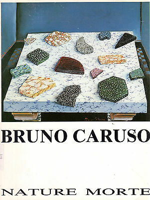 Bruno Caruso. Nature morte- AA.VV. Galleria La Tavolozza - SC13