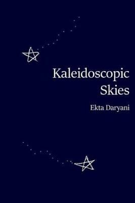 Kaleidoscopic Skies by Ekta Daryani 9781532928123 (Paperback, 2016)