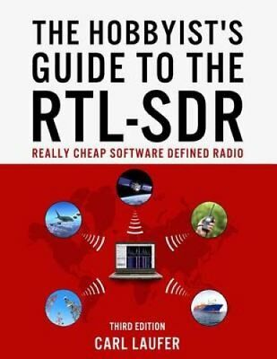 The Hobbyist's Guide to the Rtl-Sdr Really Cheap Software Defin... 9781514716694