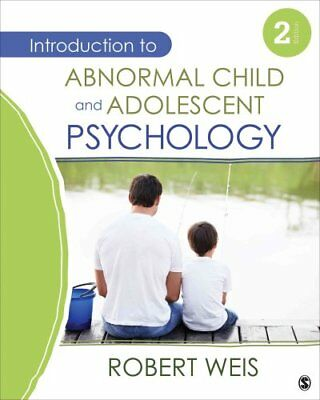 Introduction to Abnormal Child and Adolescent Psychology by Robert Weis...