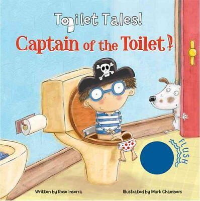 Captain of the Toilet by Rose Inserra 9780764166587 (Board book, 2013)