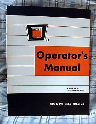 Vintage Oliver Corporation Mdl 105 & 125 Gear Tractor Operators Manual -Ca 1972!