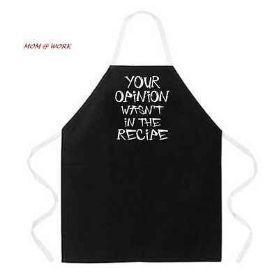 """Apron Fully Adjustable """"Your Opinion Wasn't In The Recipe"""" Apron,..."""