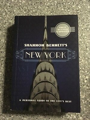 Shannon Bennett's New York: A Personal Guide to the City's Best FREE SHIPPING!