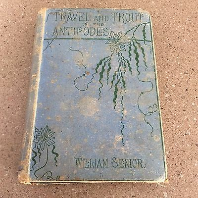 Travel And Trout In The Antipodes WIlliam Senior