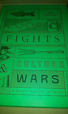 Food Fights and Culture Wars: A Secret History of Taste by Tom Nealon NEW