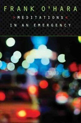 Meditations in an Emergency by Frank O'Hara 9780802134523 (Paperback, 1996)