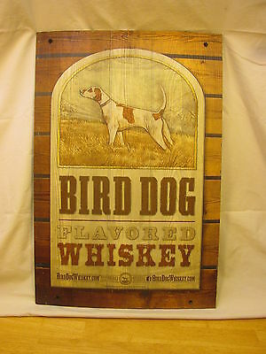 """~~ 2010 BIRD DOG FLAVORED WHISKEY WOOD 16"""" x 24"""" SIGN"""