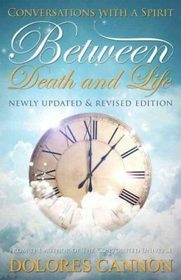Between Life and Death Conversations with a Spirit 9781940265001