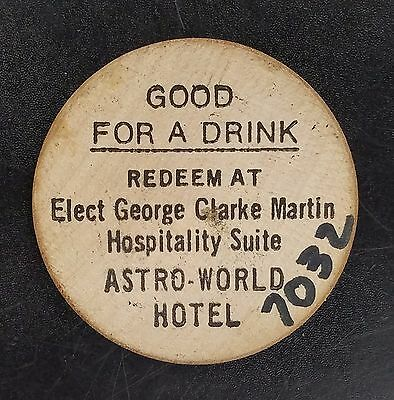 """Good for a Drink"" Astro-World Hotel, George Clark Martin Wooden Nickel! 38 mm!"