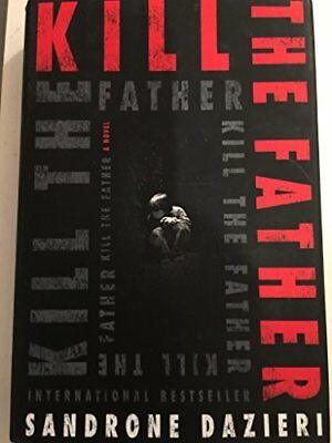 Kill the Father (Caselli and Torre Series, Volume 1)