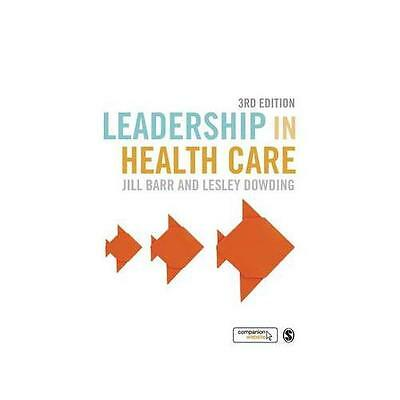 Leadership in Health Care by Jill Barr, Lesley Dowding