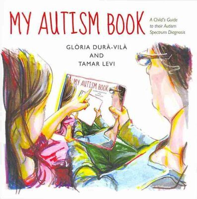 My Autism Book A Child's Guide to Their Autism Spectrum Diagnosis 9781849054386