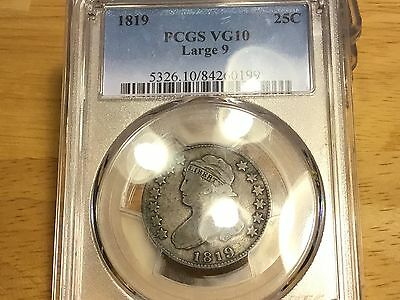1819 Capped Bust Quarter PCGS VG10 LARGE 9 BEAUTIFUL FREE SHIPPING!  ORIGINAL